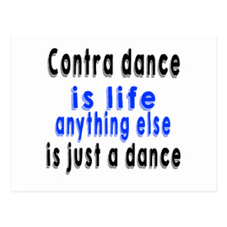 Contra Dancing is life anything else is just a Dan Postcard