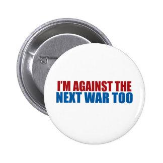 contra la guerra siguiente también pin redondo de 2 pulgadas