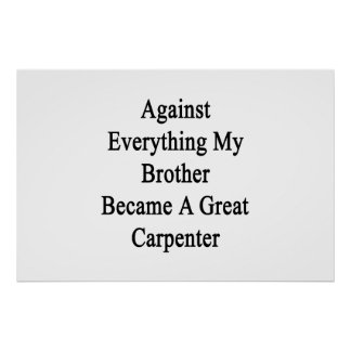 Contra todo mi Brother se convirtió en un gran Poster