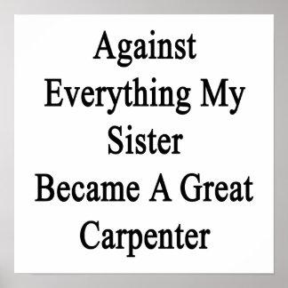 Contra todo mi hermana hizo un gran Carpen Posters