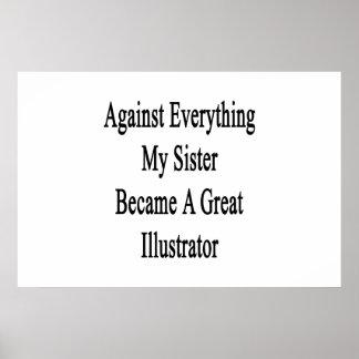 Contra todo mi hermana hizo un gran Illust Posters