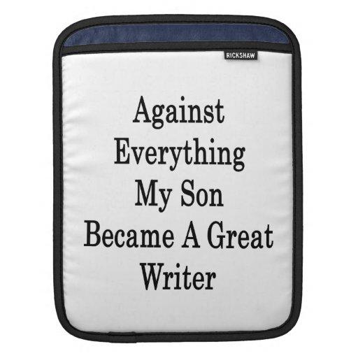 Contra todo mi hijo hizo gran escritor funda para iPads