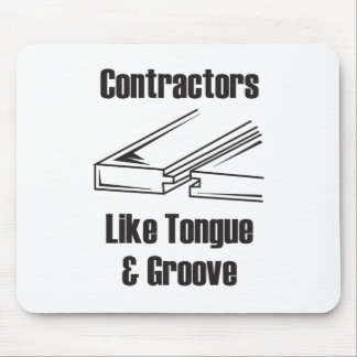 Contractors Like Tongue & Groove Mouse Pad