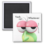 """Contradicted - """" Yeah, right... Whatever """" Refrigerator Magnets"""