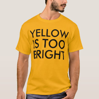 "Contradiction: ""Yellow is too bright"" yellow shirt"