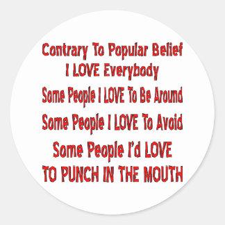 Contrario al amor popular de la creencia I todos Etiqueta Redonda