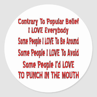 Contrary To Popular Belief I Love Everybody Classic Round Sticker
