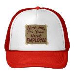 Contráteme, yo son su empleado siguiente gorra