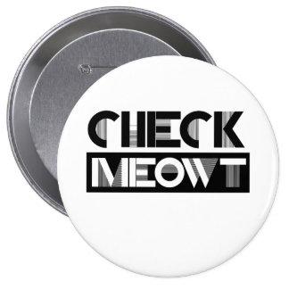 CONTROL MEOWT - - humor del gato - Pin Redondo De 4 Pulgadas