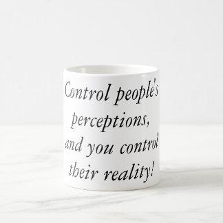 Control people's perceptions coffee mug