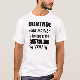 Control your money Dave Ramsey quote Shirt