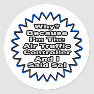 Controlador aéreo… porque dije tan pegatina redonda