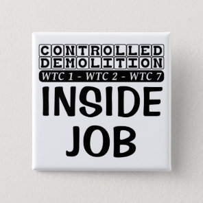 Controlled Demolition WTC Building 7 Inside Job Button
