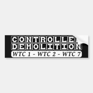 Controlled Demolition WTC complex Inside Job black Car Bumper Sticker