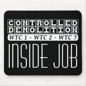 Controlled Demolition WTC complex Inside Job black Mouse Pad