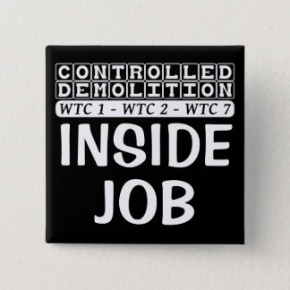 Controlled Demolition WTC complex Inside Job black Pinback Button