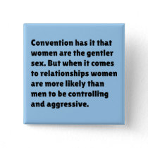 Convention Has It That Women Are … Pinback Button