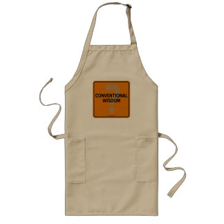 CONVENTIONAL WISDOM? LONG APRON