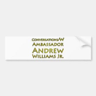 Conversations w/Ambassador Andrew Williams Jr. Bumper Sticker
