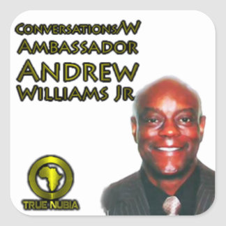Conversations w/Ambassador Andrew Williams Jr. Square Sticker