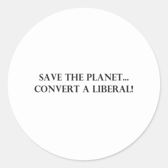 Convert a Liberal Classic Round Sticker