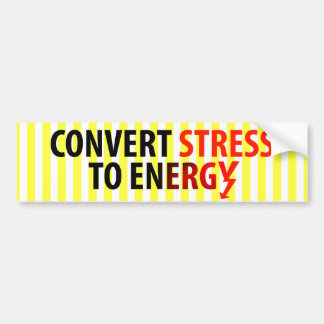 Convert Stress to Energy Bumper Stickers