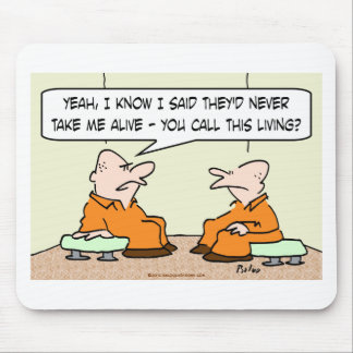 convict never take me alive call this living mouse pad