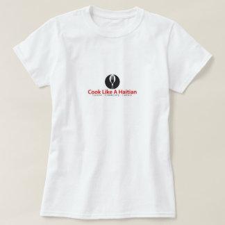 Cook Like a Haitian T-Shirt