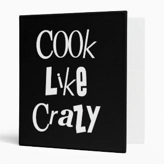 Cook Like Crazy - Black & White 3 Ring Binder