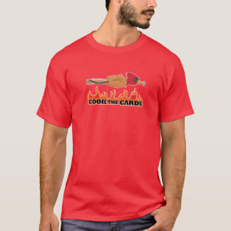 Cook the Cards! T-Shirt