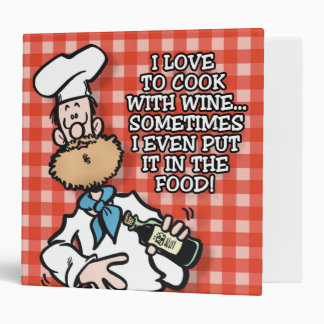 Cook With Wine 3 Ring Binder
