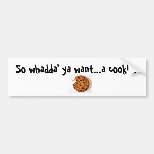 cookie-bite-web, So whadda' ya want...a cookie? Car Bumper Sticker