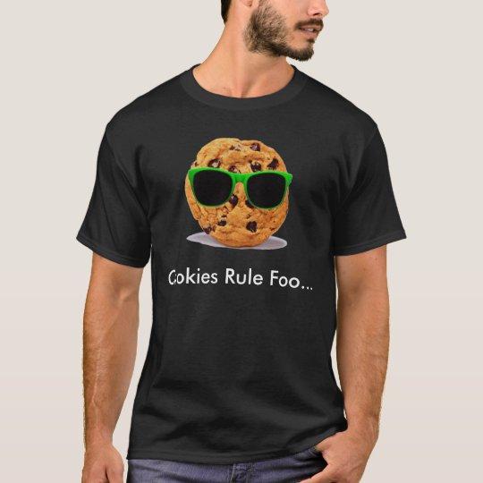 Cookie, Cookies Rule Foo... T-Shirt
