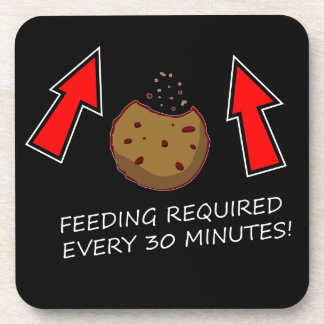 Cookie Feeding Required Every 30 Minutes Coaster