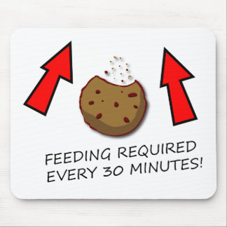 Cookie Feeding Required Every 30 Minutes Mousepad