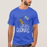"Cookie Monster | Me Just Here for the Cookies T-Shirt<br><div class=""desc"">Cookie Monster takes a big chomp out of his favorite treat! 