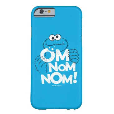 Cookie Monster | Om Nom Nom! Barely There iPhone 6 Case