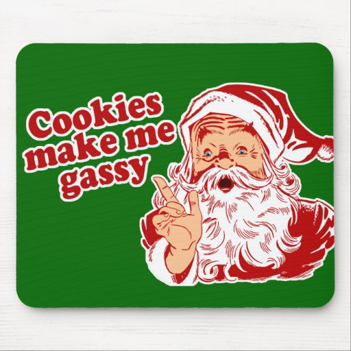 Cookies Make Santa Gassy Mouse Pads