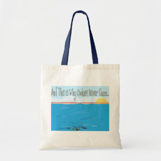 Cookies Never Swim Bag Budget Tote Bag