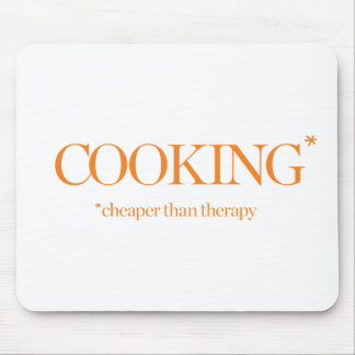 Cooking Cheaper Than Therapy Mouse Pad
