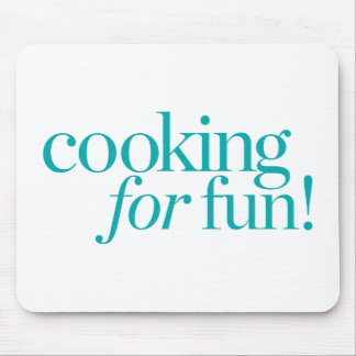 Cooking For Fun Mouse Pad