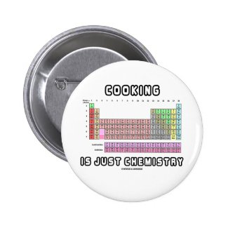 Cooking Is Just Chemistry (Periodic Table) Pins