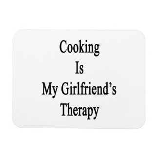 Cooking Is My Girlfriend's Therapy Rectangular Photo Magnet