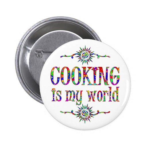 Cooking is My World 2 Inch Round Button