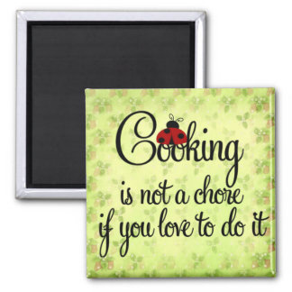 Cooking is not a Chore if you Love to do it Magnet