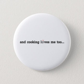 COOKING loves me too Pinback Button