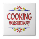 Cooking Makes Life Happy Tiles