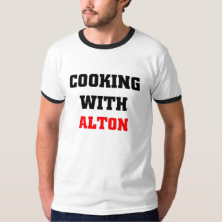 Cooking with Alton T Shirt