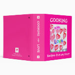 Cooking with Love - Recipes from my Heart 3 Ring Binder