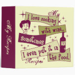 """Cooking With Wine 2"""" Recipe Binder"""